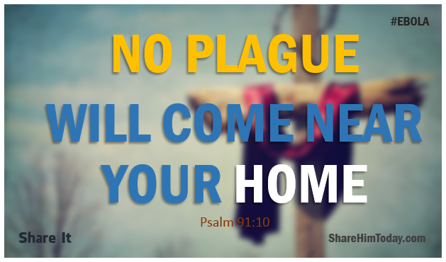 No Plague Shall come near your home